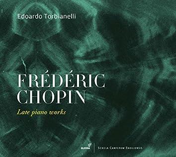 Chopin: Late Piano Works