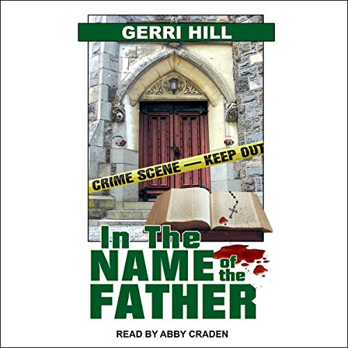 In the Name of the Father     Hunter Series, Book 2               De :                                                                                                                                 Gerri Hill                               Lu par :                                                                                                                                 Abby Craden                      Durée : 6 h et 20 min     1 notation     Global 5,0