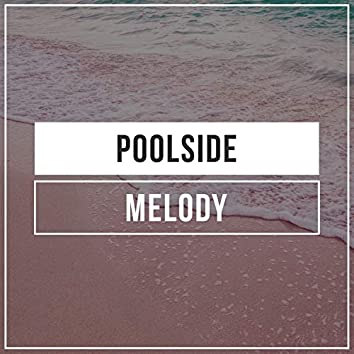 # Poolside Melody