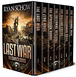 The Complete Last War Series (Books 1 - 7): A Post-Apocalyptic EMP Survival Thriller by [Ryan Schow]
