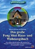 Das große Feng Shui Haus- und Wohnungsbuch: Eine umfassende Darstellung aller wesentlichen Feng-Shui-Situationen im Haus- und Wohnungsbereich mit praktikablen Lösungen - Wilhelm Gerstung
