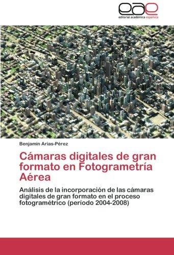Camaras Digitales de Gran Formato En Fotogrametria Aerea