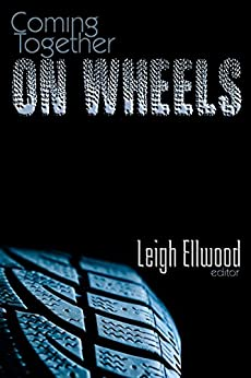 Coming Together: On Wheels by [Leigh Ellwood]