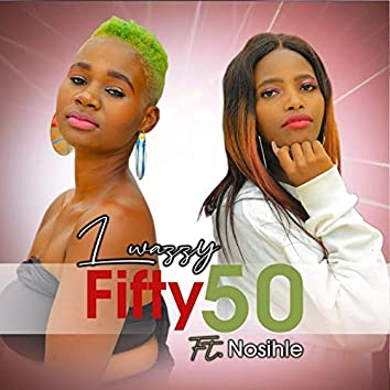 Fifty 50 (feat. Nosihle)
