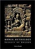 Khmer Mythology: Secrets Of Angkor Wat
