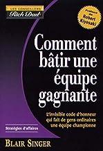Comment bâtir une équipe gagnante (French Edition)