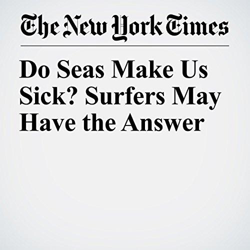 Do Seas Make Us Sick? Surfers May Have the Answer copertina