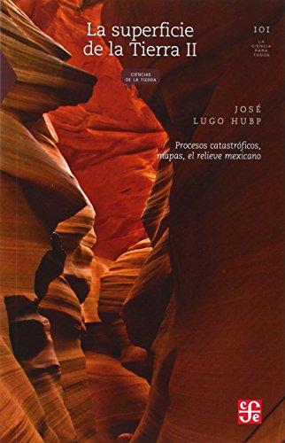 La superficie tierra II. procesos catastroficos, mapas