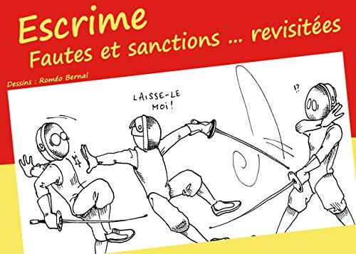 Escrime - Fautes et sanctions ... revisitées (French Edition)