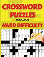 Crossword Puzzle Book for Adults Hard Difficulty: Challenge Your Brain with this LARGE-PRINT, Hard-Level Puzzles to Entertain Your Brain AND CHALLENGE, Activity Puzzle Book, Cross Words Activity Puzzlebook