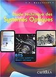 Etude technique des systèmes optiques - Baccalauréat STI Génie Optique, BTS Génie Optique, BTS Opticien Lunetier