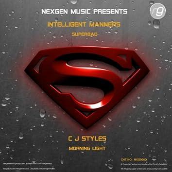 Intelligent Manners / CJ Styles - Superbad / Morning Light