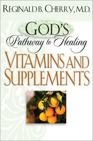 God's Pathway to Healing: Vitamins and Supplements: