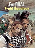 Nikopol, tome 3 - Froid Equateur