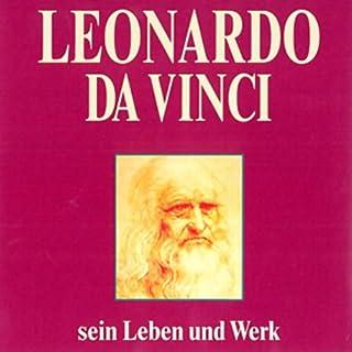 Leonardo da Vinci - sein Leben und Werk                   Autor:                                                                                                                                 Herbert Lenz                               Sprecher:                                                                                                                                 Achim Höppner                      Spieldauer: 2 Std. und 31 Min.     36 Bewertungen     Gesamt 4,2