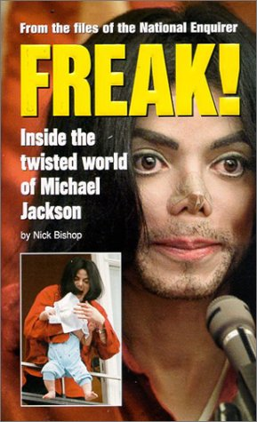 Freak: Inside the Twisted World of Michael Jackson