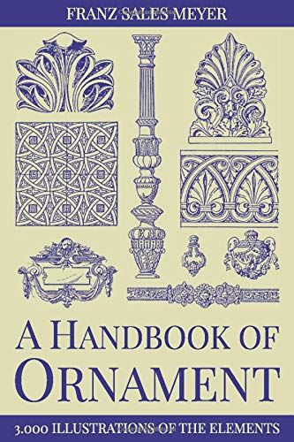 A HANDBOOK OF ORNAMENT: WITH 3.000 ILLUSTRATIONS