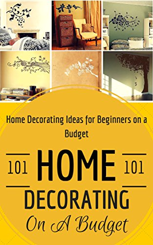 Home Decorating Home Decoration On A Budget House Decorating Ideas For Beginners Home Decor For Dummies House Decorating 101 Book 1 English Edition Ebook Taylor Clara Amazon De Kindle Shop