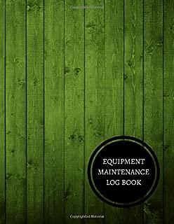 Equipment Maintenance Log Book: Maintenance Log