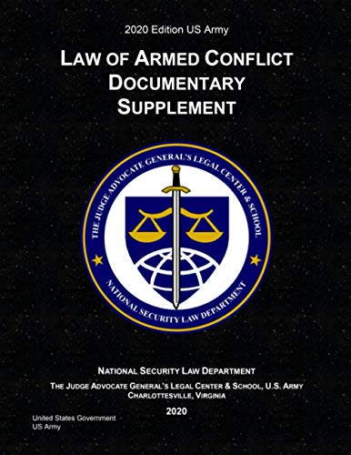 Compare Textbook Prices for 2020 Edition US Army Law of Armed Conflict Documentary Supplement  ISBN 9798696615462 by US Army, United States Government