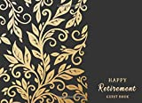 Happy Retirement Guest Book: Vintage Gold Decorate, Visitor Sign in Book, Retirement Party Message Book, Retirement Autograph Book, Well Wishes Memory ... Retirement Party (Retirement Signature Book)