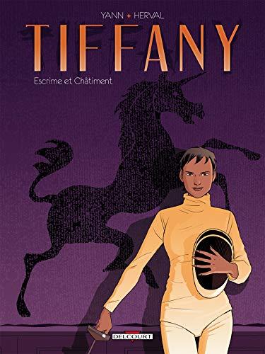Tiffany T01: Escrime et Châtiment