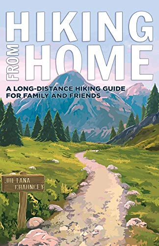Hiking from Home: A Long-Distance Hiking Guide for Family and Friends