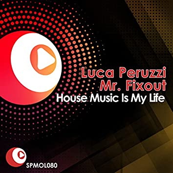 House Music Is My Life