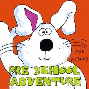 PRE SCHOOL ADVENTURE