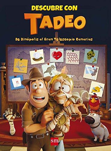 Descubre con Tadeo: de Dinópolis al Gran Telescopio de Canarias (Tadeo Jones)
