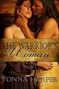 The Warrior's Woman by [Vonna Harper]