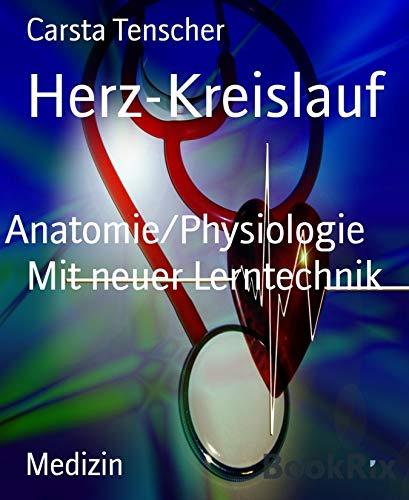 Herz-Kreislauf: Anatomie/Physiologie   Mit neuer Lerntechnik