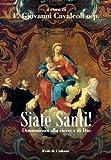 Siate Santi! (Collana Storica Vol. 15) (Italian Edition)