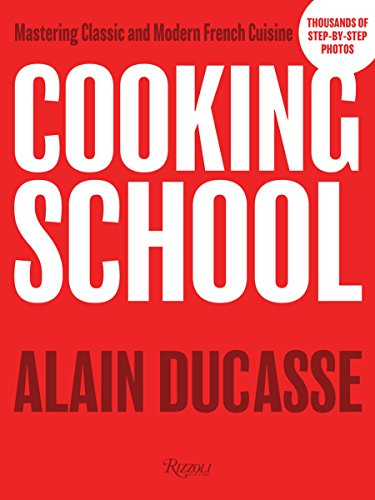 Image of Cooking School: Mastering Classic and Modern French Cuisine