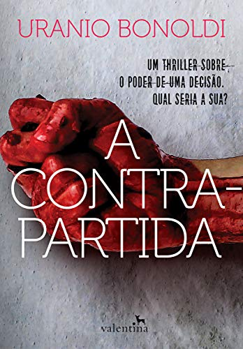 A Contrapartida: Um thriller sobre o poder de uma decisão. Qual seria a sua?