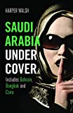 Saudi Arabia Undercover: Includes Bahrain, Bangkok and Cairo