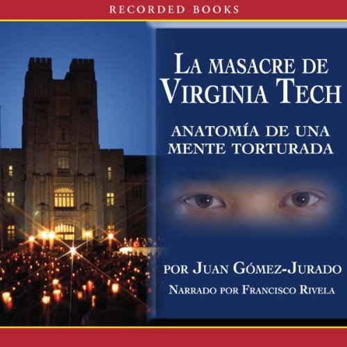 La masacre de Virginia Tech [The Massacre at Virginia Tech (Texto Competo)] audiobook cover art