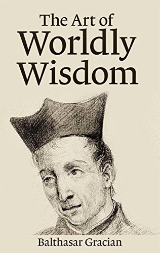 The Art of Worldly Wisdom (English Edition)