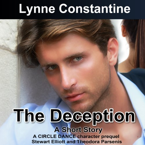 The Deception     A Short Story (Circle Dance Character Prequel)              By:                                                                                                                                 Lynne Constantine                               Narrated by:                                                                                                                                 Debra Stefan                      Length: 31 mins     Not rated yet     Overall 0.0