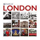 100 Years of London (In Pictures)