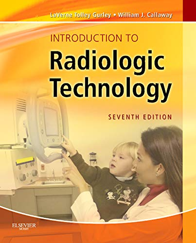 Introduction to Radiologic Technology (Gurley,...