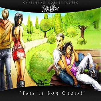 Fais Le Bon Choix!