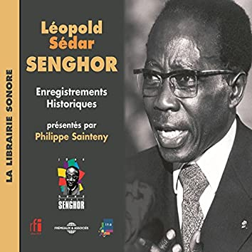 Léopold Senghor : enregistrements historiques (feat. Philippe Sainteny) [La librairie sonore]