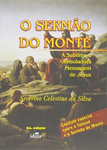 O Sermão do Monte. A Sublime e Consoladora Mensagem de Jesus