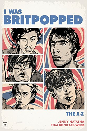 I Was Britpopped: The A-Z of Britpop (English Edition)