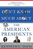 Don't Know Much About® the American Presidents (Don't Know Much About...(Hardcover))