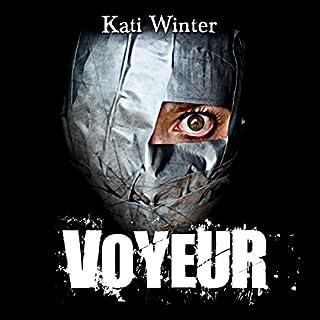 Voyeur                   Autor:                                                                                                                                 Kati Winter                               Sprecher:                                                                                                                                 Kati Winter,                                                                                        Horst Kurth,                                                                                        Martin Betz,                   und andere                 Spieldauer: 12 Std. und 11 Min.     62 Bewertungen     Gesamt 4,2