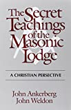 The Secret Teachings of the Masonic Lodge