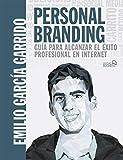 Personal Branding. Guía para alcanzar el éxito profesional en Internet (SOCIAL MEDIA)