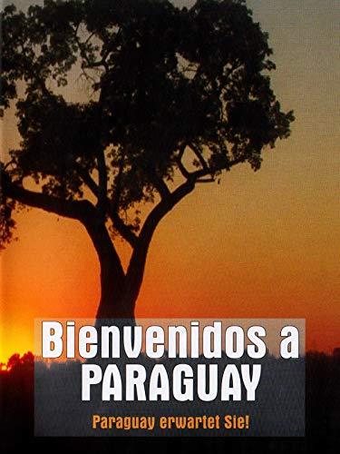 Bienvenidos a Paraguay - Paraguay erwartet Sie!